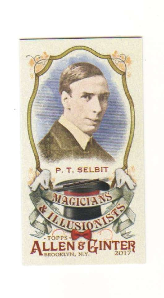 2017 Topps Allen and Ginter Magicians and Illusionists Mini #MI-5 P. T. Selbit
