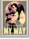 2018 Topps Solo A Star Wars Story Trading Card Smooth Sayings #SS-4 We're Doing This My Way