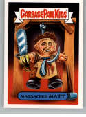 2018 Topps Garbage Pail Kids Oh The Horror-ible Retro Horror Stickers B #13B MASSACRED MATT  Peelable Collectible Trading Sticker Card